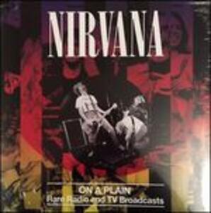 On a Plain. Rare Radio and Tv Broadcasts - Vinile LP di Nirvana