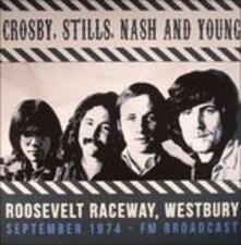 Roosevelt Raceway Westbury September 1974 - Vinile LP di Neil Young,Stephen Stills,David Crosby,Graham Nash