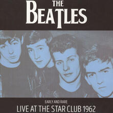 Early and Rare. Live at the Star Club 1962 - Vinile LP di Beatles