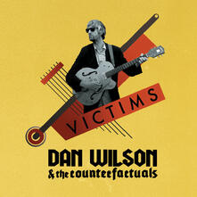 Victims - Vinile LP di Dan Wilson,Counterfactuals