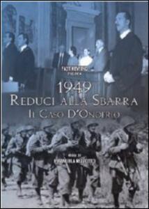 1949. Reduci alla sbarra. Il caso D'Onofrio di Emanuela Rizzotto - DVD