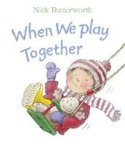 Libro in inglese When We Play Together  - Nick Butterworth
