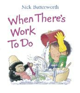 Libro in inglese When There's Work to Do  - Nick Butterworth