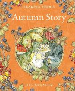 Libro in inglese Brambly Hedge Autumn Story  - Jill Barklem
