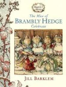 The Mice of Brambly Hedge Celebrate - Jill Barklem - cover