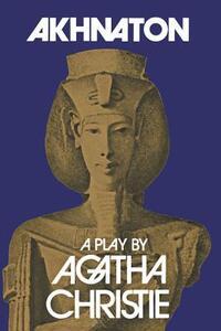 Akhnaton - Agatha Christie - cover