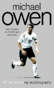 Michael Owen: Off the Record - Michael Owen - cover