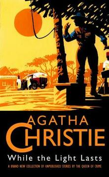 While the Light Lasts - Agatha Christie - cover