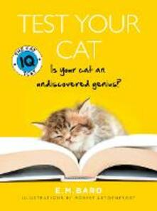 Test Your Cat: The Cat Iq Test - E.M. Bard - cover
