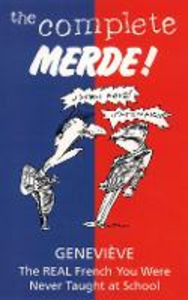 """Libro in inglese The Complete Merde!: the Real French You Were Never Taught at School  - """"Genevieve"""""""