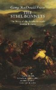Libro in inglese The Steel Bonnets: Story of the Anglo-Scottish Border Reivers  - George MacDonald Fraser