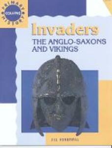 Invaders: The Anglo-Saxons and Vikings - Jill Honnywill - cover