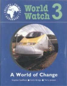 World Watch: A World Of Change - Stephen Scoffham,Colin William Bridge,Terry Jewson - cover