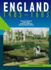 Libro inglese England 1485-1603 Derrick Murphy , Patrick Walsh-Atkins , Alan Keen