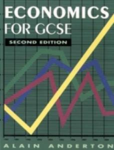 Libro in inglese Economics for GCSE  - Alain Anderton