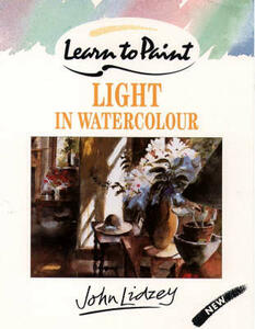 Learn to Paint Light in Watercolour - John Lidzey - cover