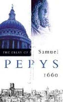 The Diary of Samuel Pepys: Volume I - 1660 - Samuel Pepys - cover