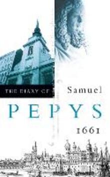 The Diary of Samuel Pepys: Volume II - 1661 - Samuel Pepys - cover