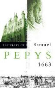 The Diary of Samuel Pepys: Volume Iv - 1663 - Samuel Pepys - cover
