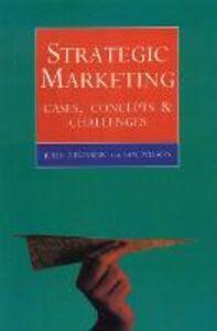 Libro inglese Strategic Marketing: Cases, Concepts and Challenges John Atkinson , Ian Graham Wilson
