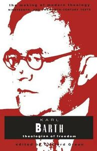 Libro in inglese Karl Barth: Theologian of Freedom  - Karl Barth