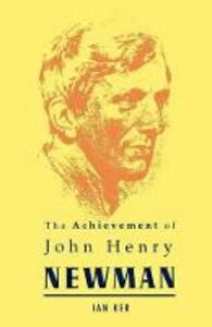 Libro in inglese The Achievement of John Henry Newman  - I. T. Ker