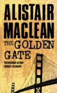 The Golden Gate - Alistair MacLean - cover