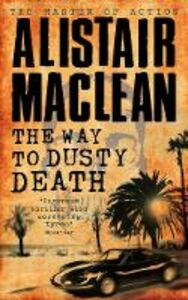 Libro in inglese The Way to Dusty Death  - Alistair MacLean