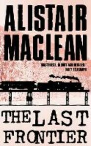 Libro in inglese The Last Frontier  - Alistair MacLean
