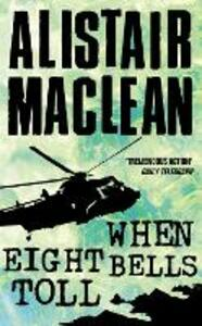 When Eight Bells Toll - Alistair MacLean - cover