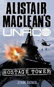 Libro in inglese Hostage Tower  - John Denis