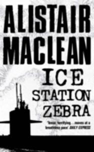 Ice Station Zebra - Alistair MacLean - cover