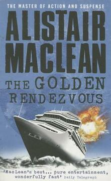 The Golden Rendezvous - Alistair MacLean - cover
