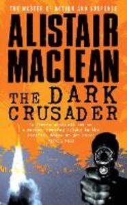 Libro in inglese The Dark Crusader  - Alistair MacLean
