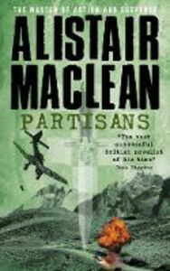 Libro in inglese The Partisans  - Alistair MacLean