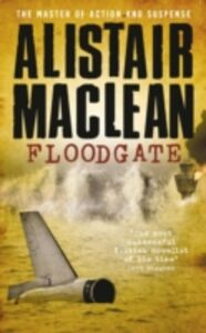 Libro in inglese Floodgate  - Alistair MacLean