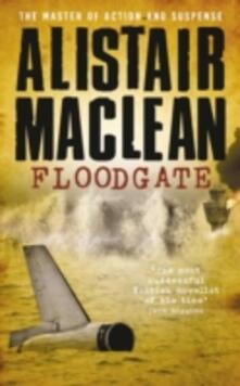 Floodgate - Alistair MacLean - cover
