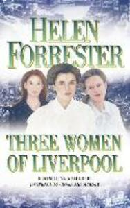 Three Women of Liverpool - Helen Forrester - cover