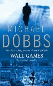 Wall Games - Michael Dobbs - cover
