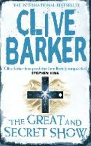 Libro in inglese The Great and Secret Show  - Clive Barker