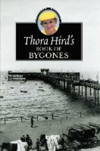 Libro in inglese Thora Hird's Book of Bygones  - Thora Hird