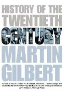 History of the 20th Century - Martin Gilbert - cover