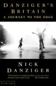 Libro in inglese Danziger's Britain: A Journey to the Edge  - Nick Danziger