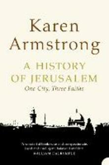 A History of Jerusalem: One City, Three Faiths - Karen Armstrong - cover