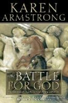 The Battle for God: Fundamentalism in Judaism, Christianity and Islam - Karen Armstrong - cover