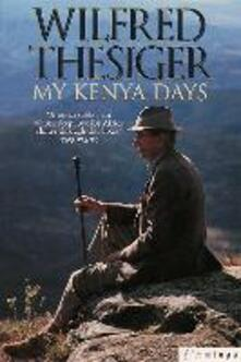 My Kenya Days - Wilfred Thesiger - cover