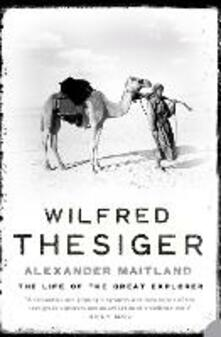 Wilfred Thesiger: The Life of the Great Explorer - Alexander Maitland - cover