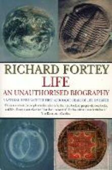 Life: an Unauthorized Biography - Richard Fortey - cover