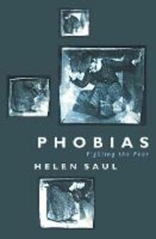Phobias: Fighting the Fear - Helen Saul - cover