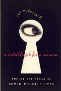 Libro in inglese A Suitable Job for a Woman: Inside the World of Female Private Eyes  - Val McDermid
